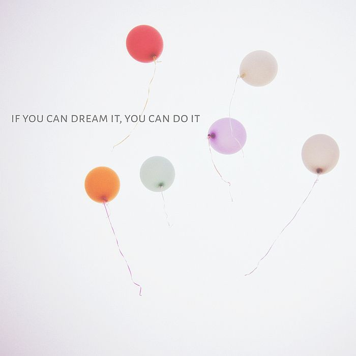 if you can dream it, you can do it. Photo by Jiunn Kang Too  CC BY_SA 2.0