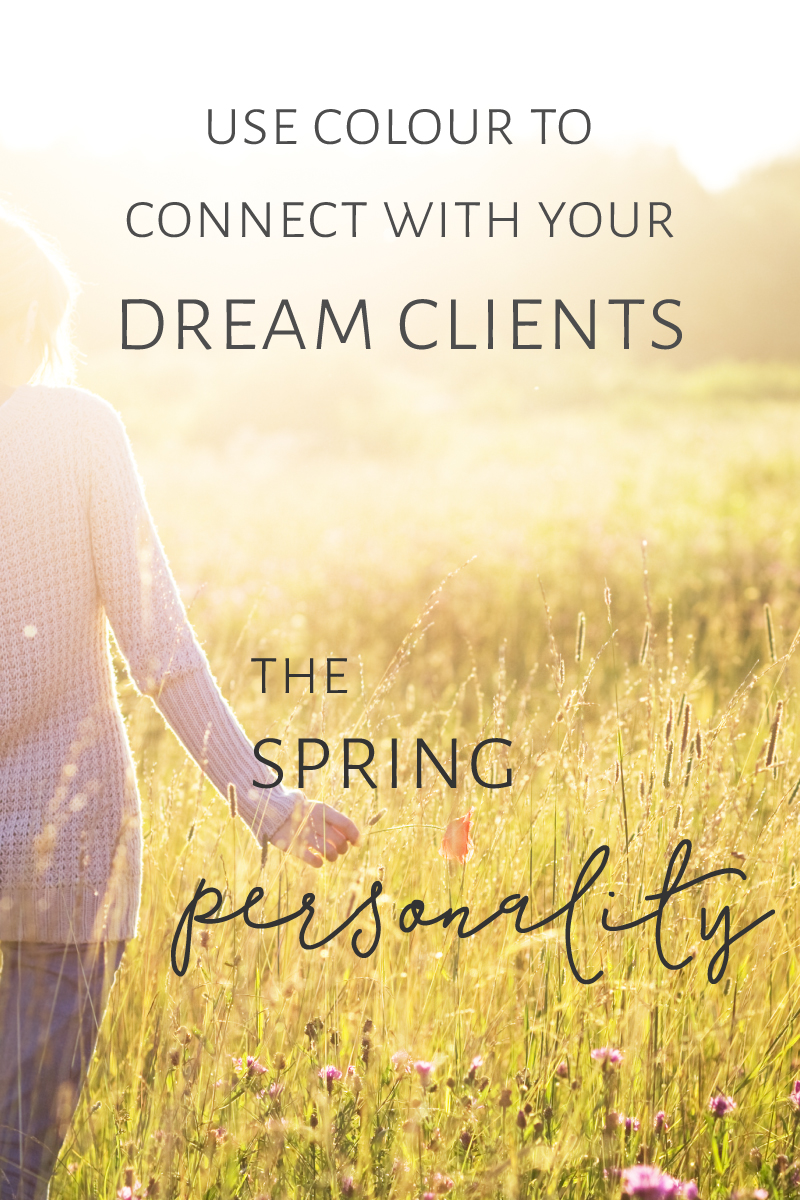 Use Colour to Connect with your Dream Clients - The Spring Personality