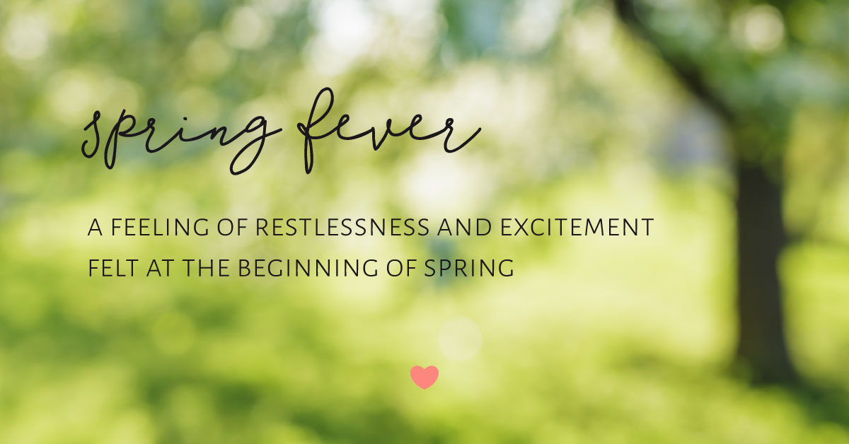8 tips to use spring fever to propel yourself towards your dreams - definition